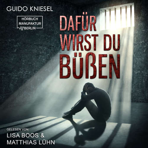 Hoerbuch Dafür wirst du büßen - Guido Kniesel - Matthias Lühn. Lisa Boos