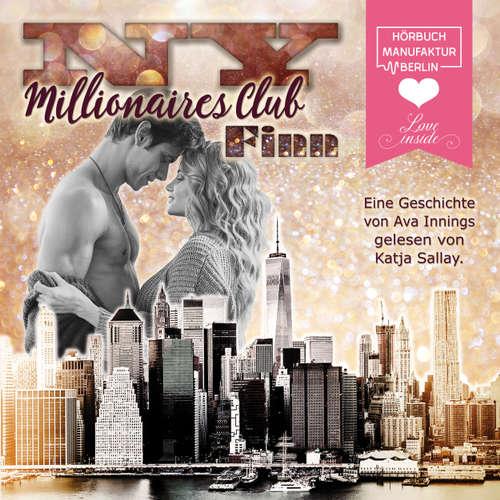 Hoerbuch NY Millionaires Club, Band 1: Finn - Ava Innings - Katja Sallay