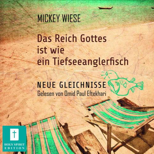 Hoerbuch Das Reich Gottes ist wie ein Tiefseeanglerfisch - Mikey Wiese - Omid-Paul Eftekhari