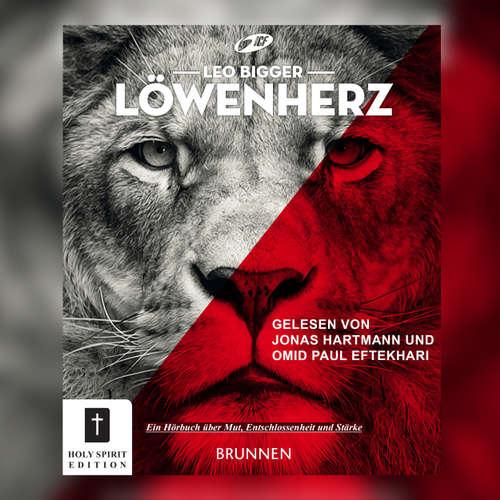 Hoerbuch Löwenherz - Ein Buch über Mut, Entschlossenheit und Stärke - Leo Bigger - Omid-Paul Eftekhari