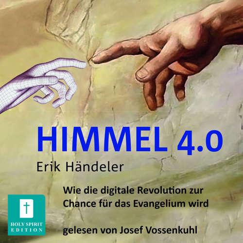 Hoerbuch Himmel 4.0 - Erik Händeler - Josef Vossenkuhl