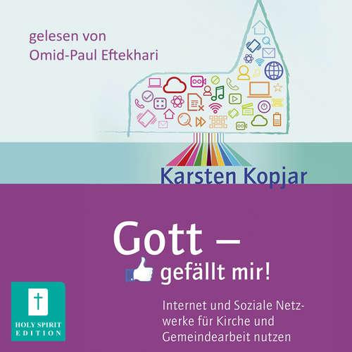 Hoerbuch Gott - gefällt mir! - Internet und Soziale Medien für Kirche und Gemeindearbeit nutzen - Karsten Kopjar - Omid-Paul Eftekhari