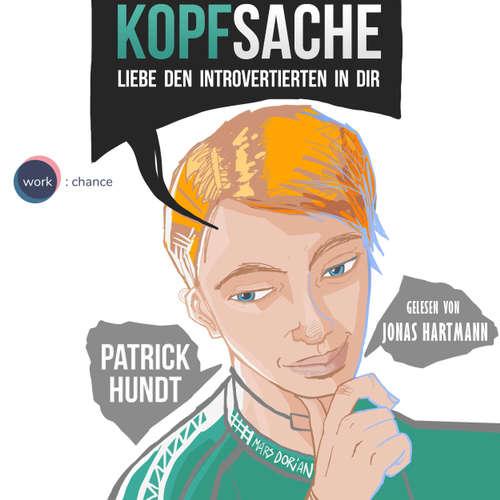 Hoerbuch Kopfsache - Liebe den Introvertierten in dir - Patrick Hundt - Jonas Hartmann