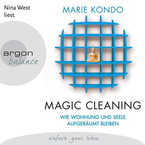 Hoerbuch Magic Cleaning - Wie Wohnung und Seele aufgeräumt bleiben, Band 2 - Marie Kondo - Nina West