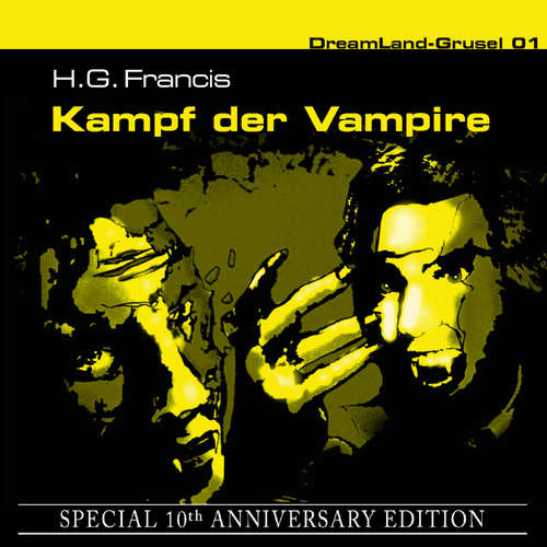 Hoerbuch Dreamland Grusel, Special 10th Anniversary Edition, Folge 1: Kampf der Vampire - H. G. Francis - Christian Rode