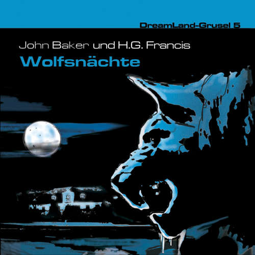 Hoerbuch Dreamland Grusel, Folge 5: Wolfsnächte - H. G. Francis - Wolfgang Draeger
