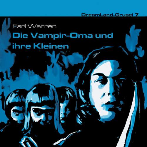 Hoerbuch Dreamland Grusel, Folge 7: Die Vampir-Oma und ihre Kleinen - Earl Warren - Christian Rode