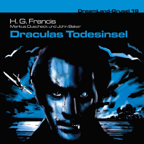 Hoerbuch Dreamland Grusel, Folge 19: Draculas Todesinsel - H. G. Francis - Christian Rode