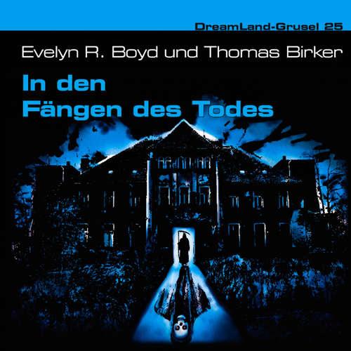 Hoerbuch Dreamland Grusel, Folge 25: In den Fängen des Todes - Evelyn R. Boyd - Wolfgang Rüter