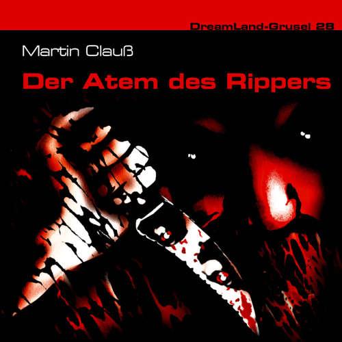 Hoerbuch Dreamland Grusel, Folge 28: Der Atem des Rippers - Martin Clauss - Christian Rode