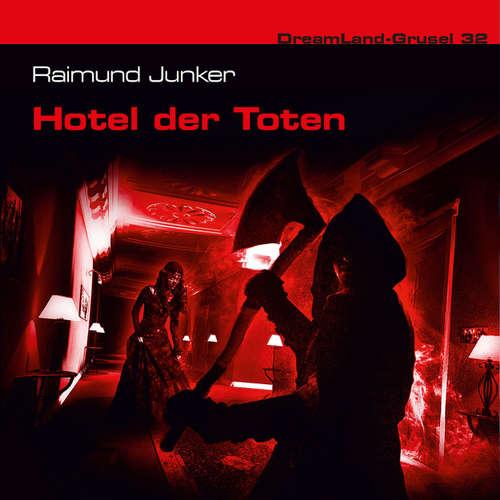 Dreamland Grusel, Folge 32: Hotel der Toten