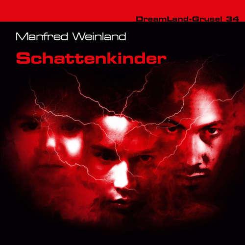 Hoerbuch Dreamland Grusel, Folge 34: Schattenkinder - Manfred Weinland - Christian Rode