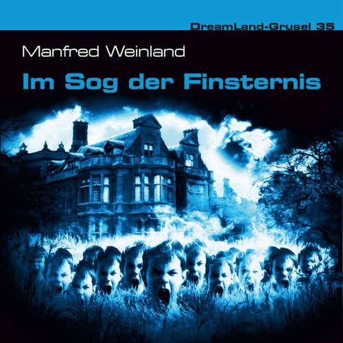 Hoerbuch Dreamland Grusel, Folge 35: Im Sog der Finsternis - Manfred Weinland - Christian Rode