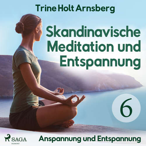 Skandinavische Meditation und Entspannung, # 6: Anspannung und Entspannung
