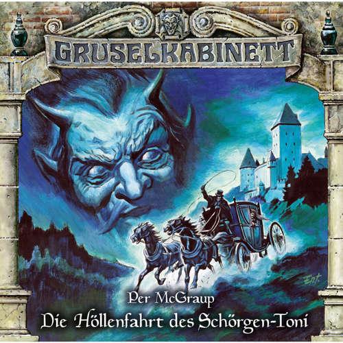 Hoerbuch Gruselkabinett, Folge 147: Die Höllenfahrt des Schörgen-Toni - Per McGraup - Stephanie Kellner