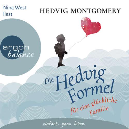 Hoerbuch Die Hedvig-Formel für eine glückliche Familie - Hedvig Montgomery - Nina West
