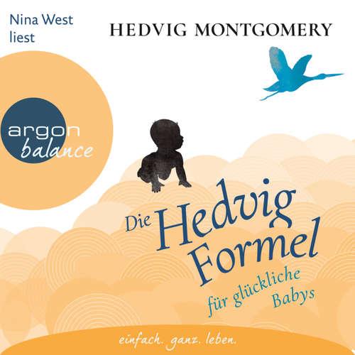 Hoerbuch Die Hedvig-Formel für glückliche Babys - Hedvig Montgomery - Nina West