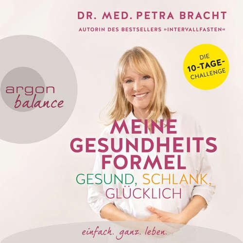Hoerbuch Meine Gesundheitsformel - gesund, schlank, glücklich - Petra Bracht - Ulrike Hübschmann