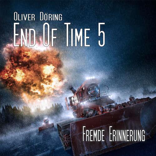 Hoerbuch End of Time, Folge 5: Fremde Erinnerung (Oliver Döring Signature Edition) - Oliver Döring - Torsten Michaelis