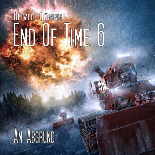 Hoerbuch End of Time, Folge 6: Am Abgrund (Oliver Döring Signature Edition) - Oliver Döring - Torsten Michaelis