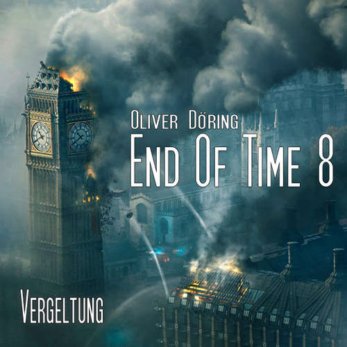 End of Time, Folge 8: Vergeltung (Oliver Döring Signature Edition)