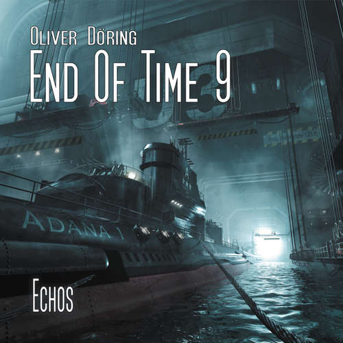 End of Time, Folge 9: Echos (Oliver Döring Signature Edition)