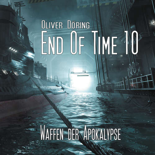 End of Time, Folge 10: Waffen der Apokalypse (Oliver Döring Signature Edition)