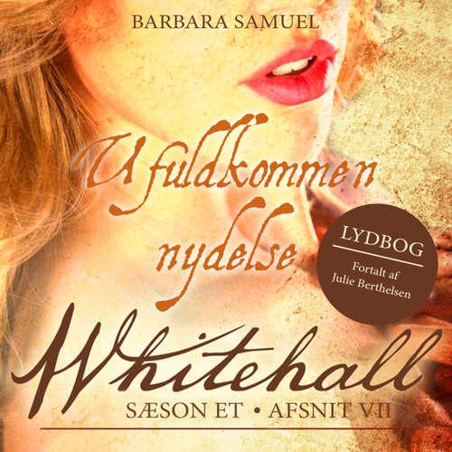 Audiokniha Ufuldkommen nydelse - Whitehall 7 - Barbara Samuel - Julie Berthelsen
