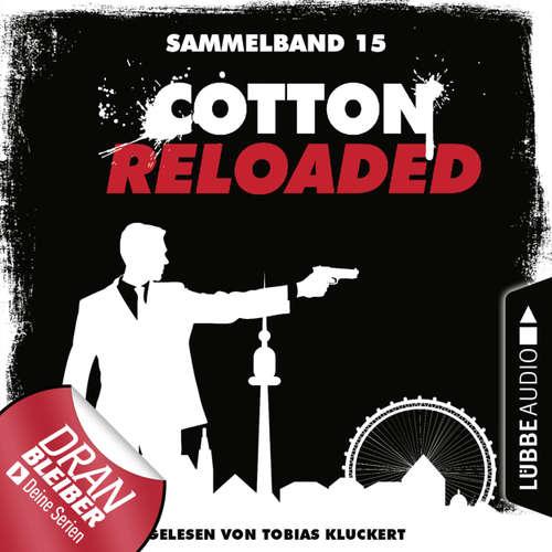 Hoerbuch Cotton Reloaded, Sammelband 15: Folgen 43-45 - Christian Weis - Tobias Kluckert