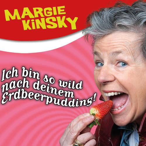 Margie Kinsky, Ich bin so wild nach deinem Erdbeerpudding!