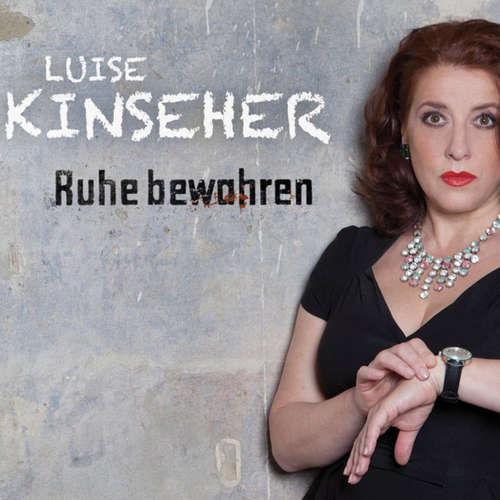 Hoerbuch Luise Kinseher, Ruhe bewahren - Luise Kinseher - Luise Kinseher