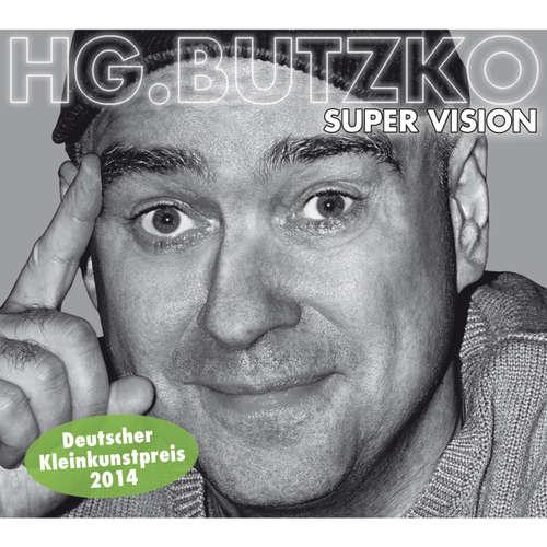 Hoerbuch HG. Butzko, Super Vision - HG. Butzko - HG. Butzko
