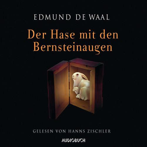 Hoerbuch Der Hase mit den Bernsteinaugen - Edmund de Waal - Hanns Zischler