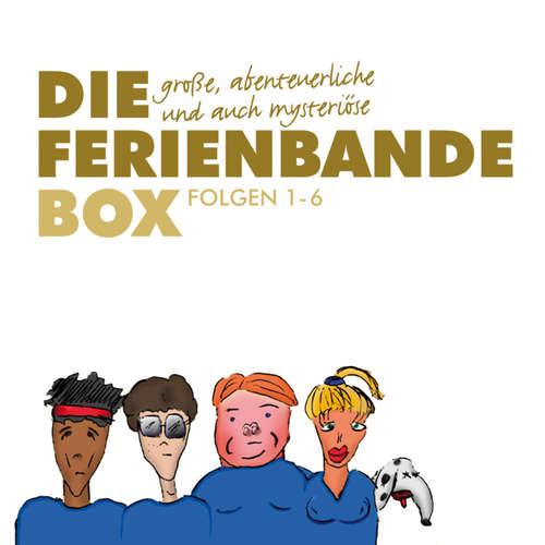 Hoerbuch Die große, abenteuerliche und auch mysteriöse Ferienbande Box, Folge 1-6 - Die Ferienbande - Matthias Keller
