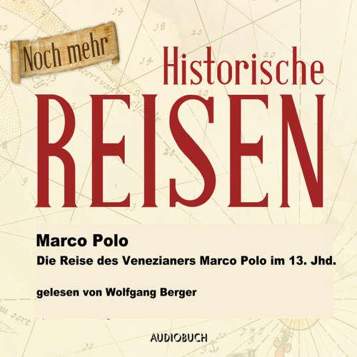 Hoerbuch Die Reise des Venezianers Marco Polo im 13. Jahrhundert (Lesung in Auszügen) - Marco Polo - Wolfgang Berger