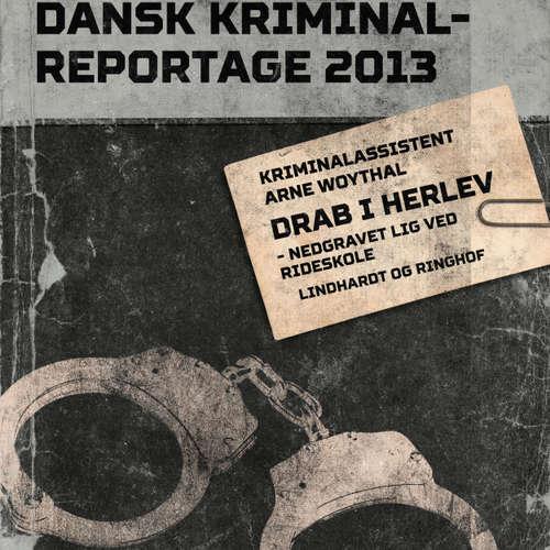 Audiokniha Drab i Herlev - nedgravet lig ved rideskole - Dansk Kriminalreportage - Arne Woythal - Jesper Bøllehuus