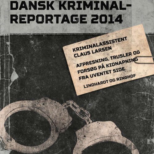 Audiokniha Afpresning, trusler og forsøg på kidnapning fra uventet side - Dansk Kriminalreportage - Claus Larsen - Finn Andersen
