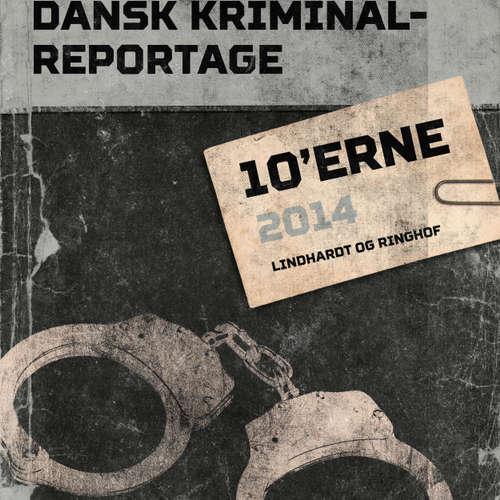 Dansk Kriminalreportage 2014 - Dansk Kriminalreportage