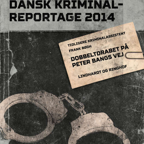 Audiokniha Dobbeltdrabet på Peter Bangs Vej - Dansk Kriminalreportage - Frank Bøgh - Finn Andersen