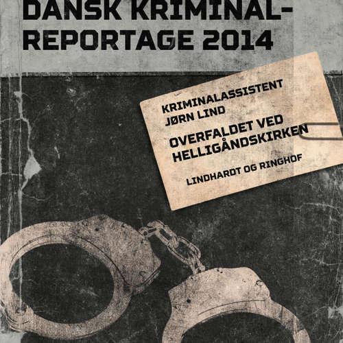 Audiokniha Overfaldet ved Helligåndskirken - Dansk Kriminalreportage - Jørn Lind - Finn Andersen