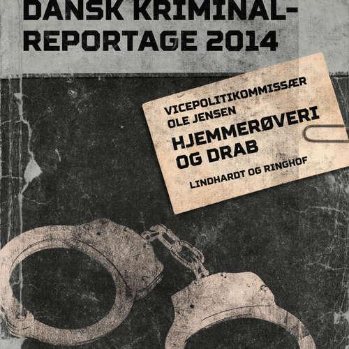 Audiokniha Hjemmerøveri og drab - Dansk Kriminalreportage - Ole Jensen - Finn Andersen
