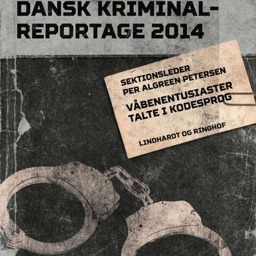 Audiokniha Våbenentusiaster talte i kodesprog - Dansk Kriminalreportage - Per Algreen Petersen - Finn Andersen