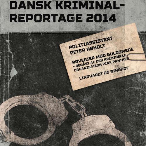 Audiokniha Røverier mod guldsmede - begået af den kriminelle organisation Pink Panther - Dansk Kriminalreportage - Peter Høholt - Finn Andersen