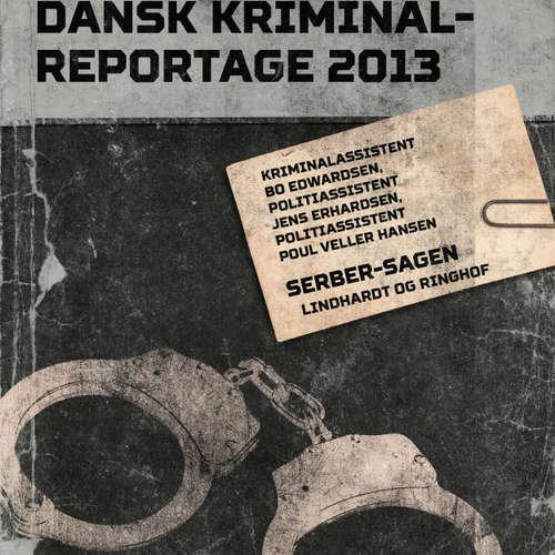 Audiokniha Serber-sagen - Dansk Kriminalreportage - Poul Veller Hansen - Jesper Bøllehuus