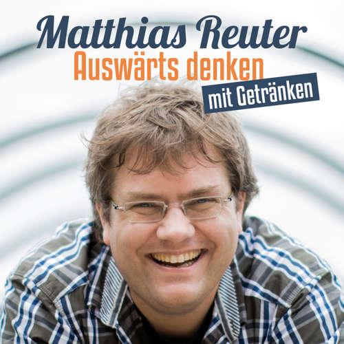 Hoerbuch Matthias Reuter, Auswärts denken mit Getränken - Matthias Reuter - Matthias Reuter