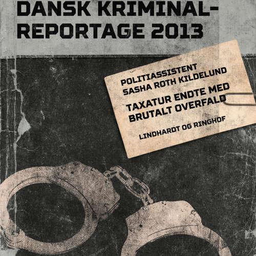 Audiokniha Taxatur endte med brutalt overfald - Dansk Kriminalreportage - Sasha Roth Kildelund - Jesper Bøllehuus