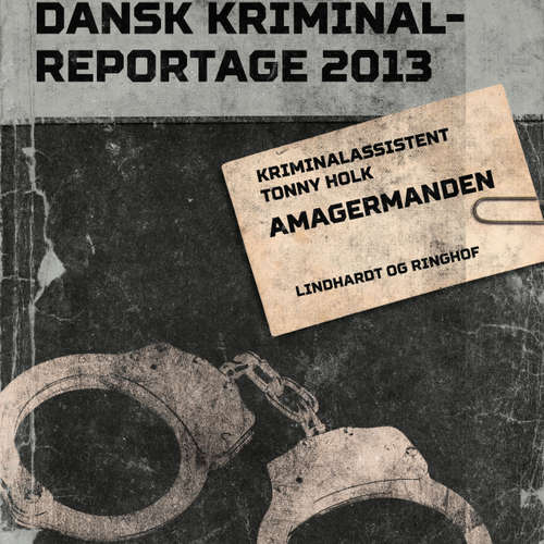 Audiokniha Amagermanden - Dansk Kriminalreportage - Tonny Holk - Jesper Bøllehuus