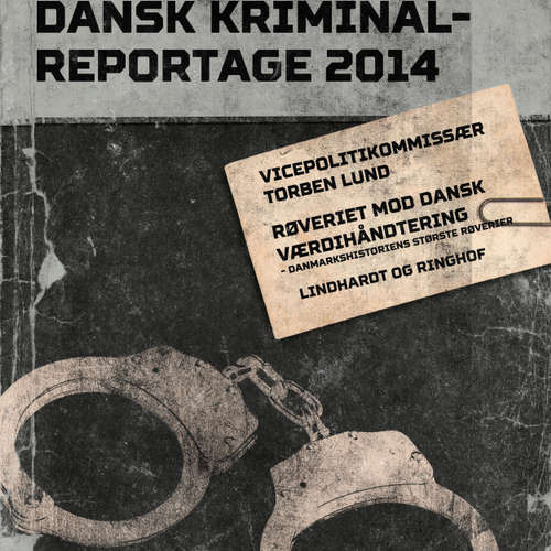 Audiokniha Røveriet mod Dansk Værdihåndtering - Danmarkshistoriens største røverier - Dansk Kriminalreportage - Torben Lund - Finn Andersen