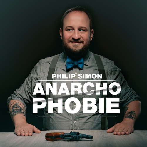 Hoerbuch Philip Simon, Anarchophobie - Philip Simon - Philip Simon
