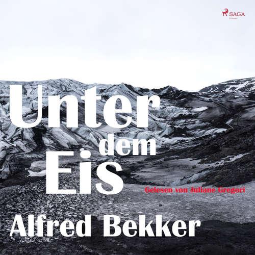 Hoerbuch Unter dem Eis - Alfred Bekker - Juliane Gregori